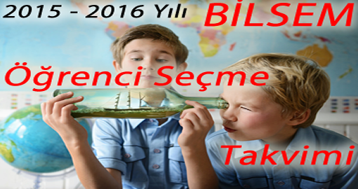 BİLSEM 2015-16 takvimi